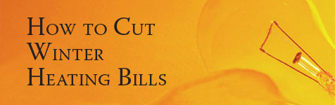 Energy Efficient: How to Cut Winter Heating Bills...